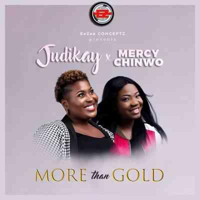 Judikay More Than Gold 1 mp3 download free