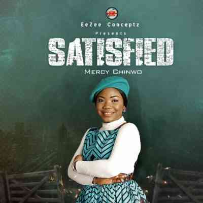 mercy chinwo satisfied6750298881288953158 1 24 mp3 download free