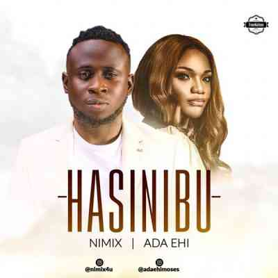 Nimix ft Ada Ehi – Hasinibu Artwork 1 mp3 download free