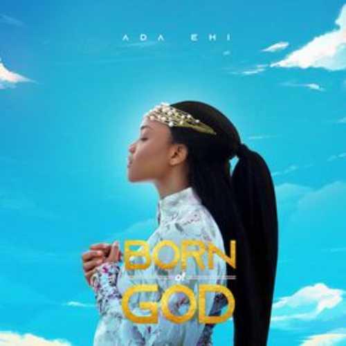 Ada ehi born of God 2 4 mp3 download free