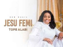 Tope Alabi Jesu Femi mp3 video download
