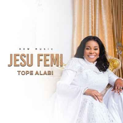 Jesu Femi Tope Alabi 1 mp3 download free