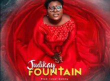 Judikay Fountain mp3 download