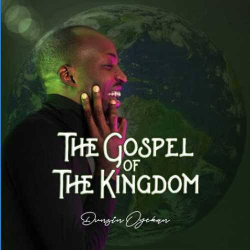 dunsin oyekan The Gospel Of The Kingdom original 10 mp3 download free