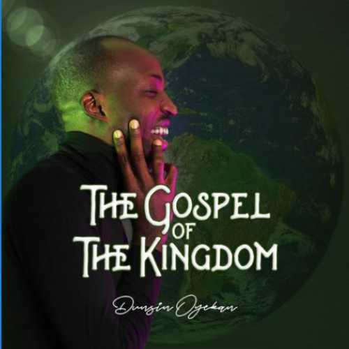 dunsin oyekan The Gospel Of The Kingdom original 9 mp3 download free
