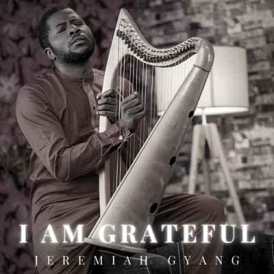 jeremiah gyang i am grateful 1 mp3 download free