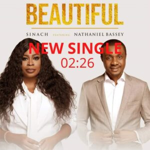 Sinach beautiful ft Nathaniel bassey mp3 download