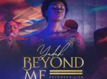Yadah Beyond Me mp3 video download