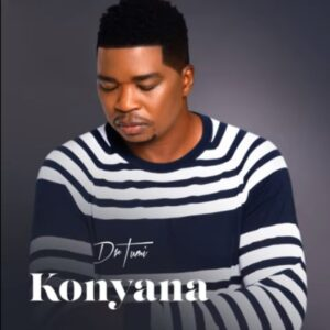 Dr Tumi Konyana mp3 download