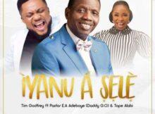 Tim Godfrey Iyanu A Sele Ft Pastor E.A Adeboye & Tope Alabi mp3 download