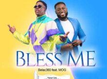Belac360 Bless Me ft MOG mp3 download