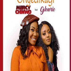 Mercy Chinwo Onyedikagi Ft Glowrie mp3 download