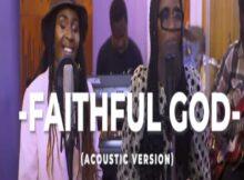 Onos Faithful God ft Dena Mwana (Acoustic Version) mp3 video download